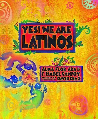 latino childrens books yes we are latinos