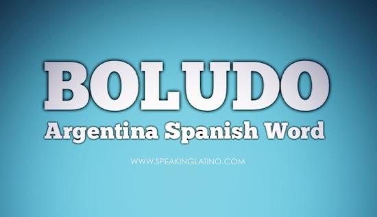 BOLUDO Argentina Spanish Slang Word